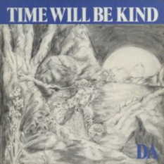 Time Will Be Kind