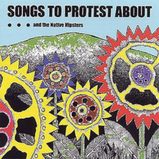 Songs To Protest About