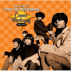 The Best Of ? And The Mysterians: Cameo Parkway 1966-1967