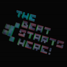 The Beat Starts Here!